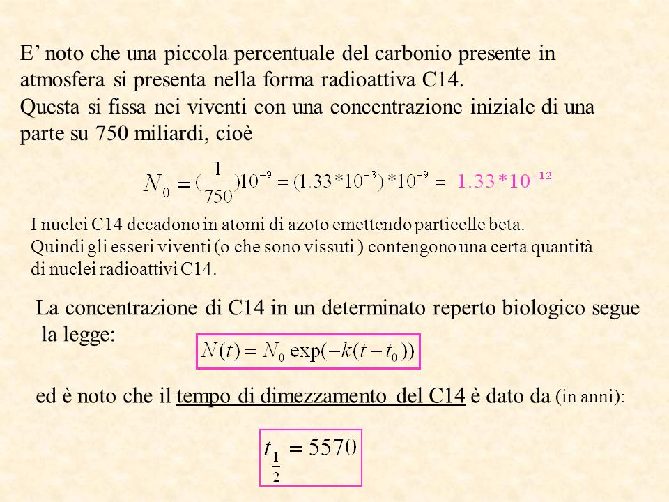 La concentrazione di C14 in un determinato reperto biologico segue