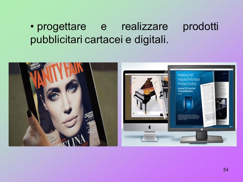 progettare e realizzare prodotti pubblicitari cartacei e digitali.