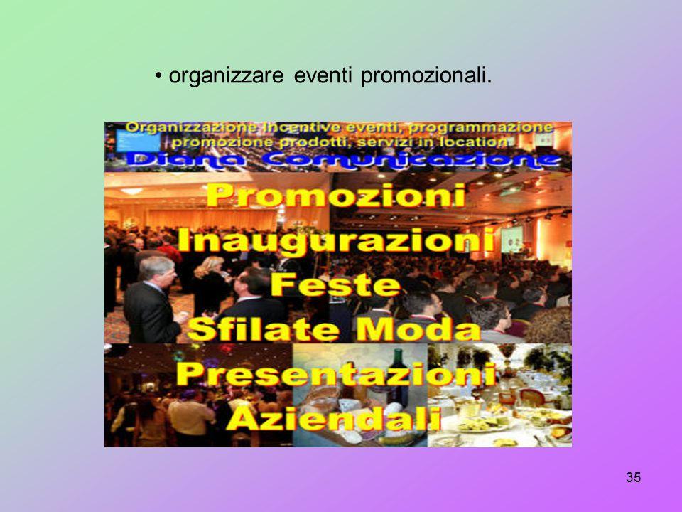 organizzare eventi promozionali.