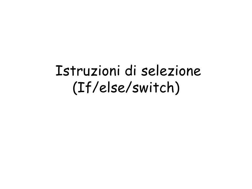 Istruzioni di selezione (If/else/switch)
