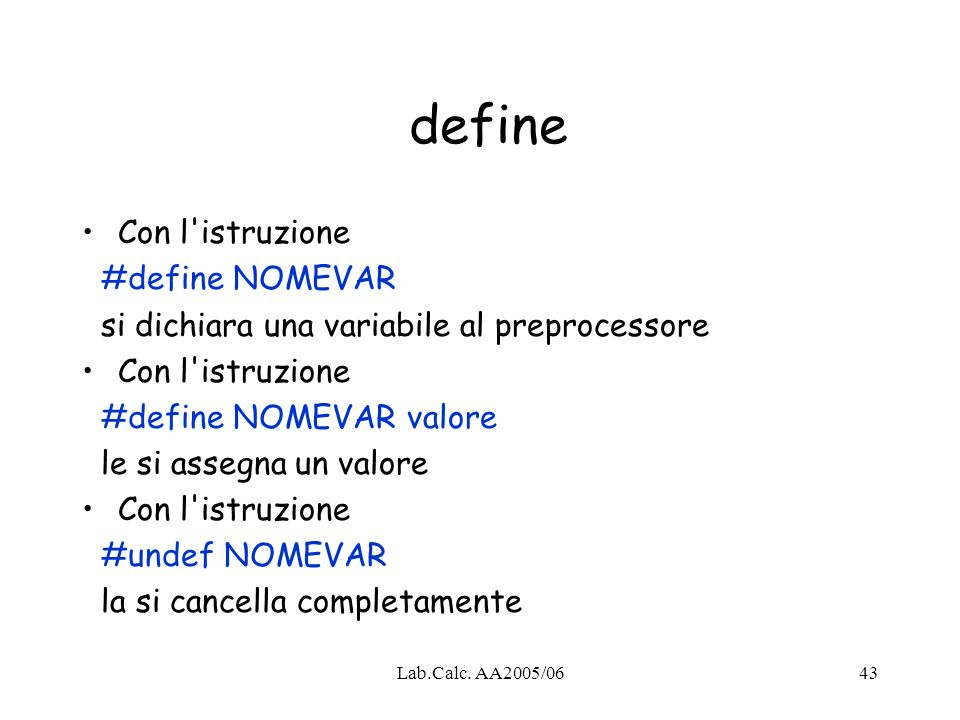 define Con l istruzione #define NOMEVAR