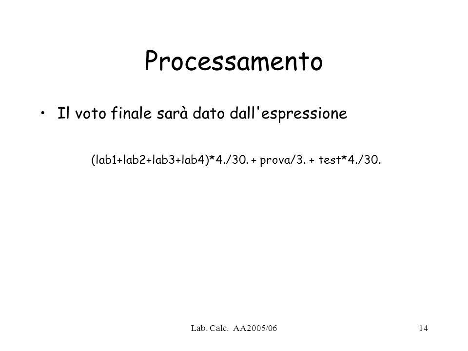(lab1+lab2+lab3+lab4)*4./30. + prova/3. + test*4./30.