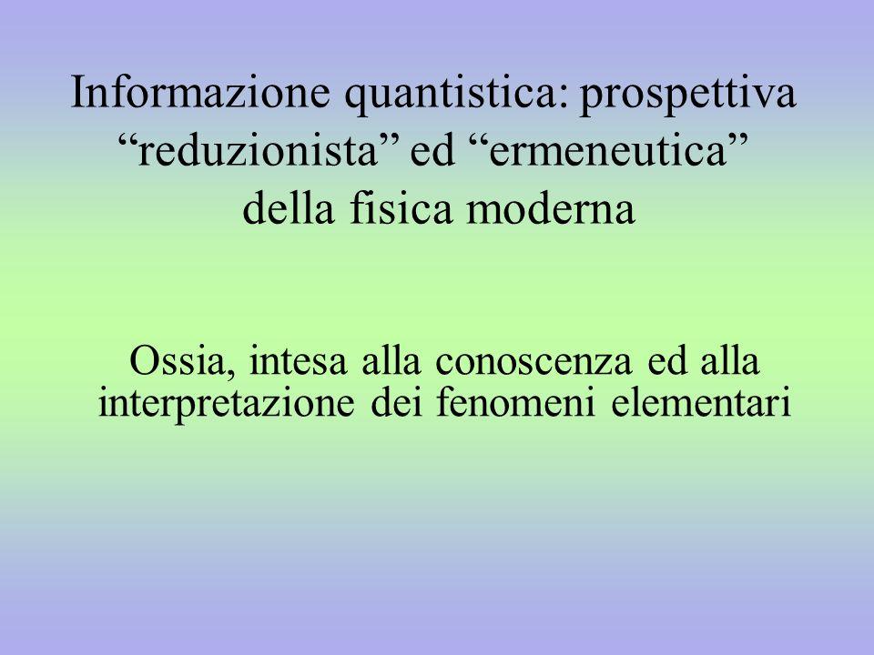 Informazione quantistica: prospettiva reduzionista ed ermeneutica della fisica moderna