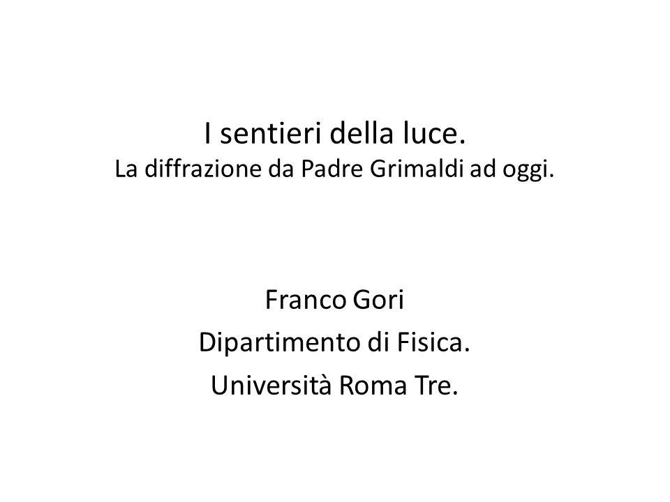 I sentieri della luce. La diffrazione da Padre Grimaldi ad oggi.