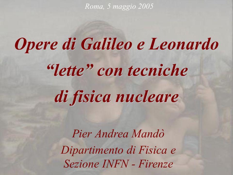 Opere di Galileo e Leonardo lette con tecniche di fisica nucleare