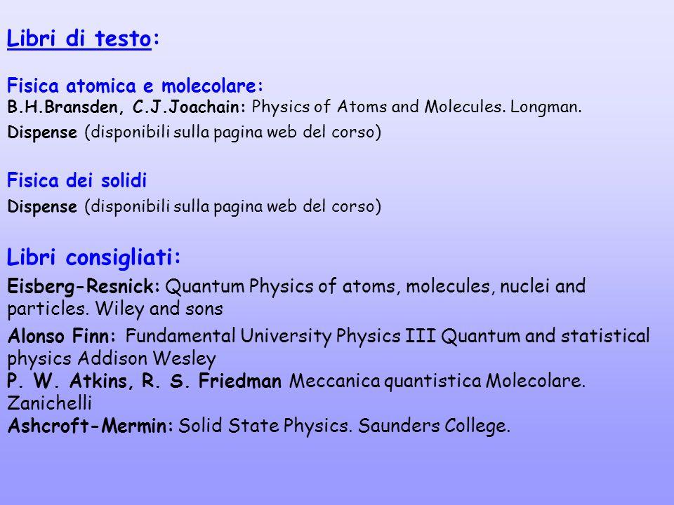 Libri di testo: Libri consigliati: Fisica atomica e molecolare: