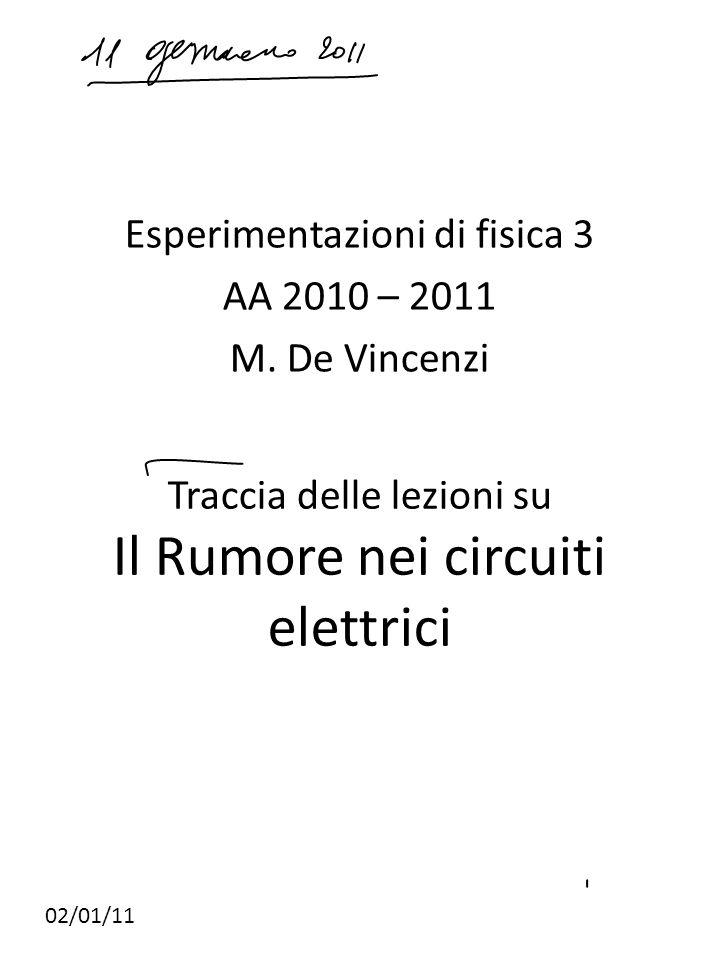 Esperimentazioni di fisica 3 AA 2010 – 2011 M. De Vincenzi