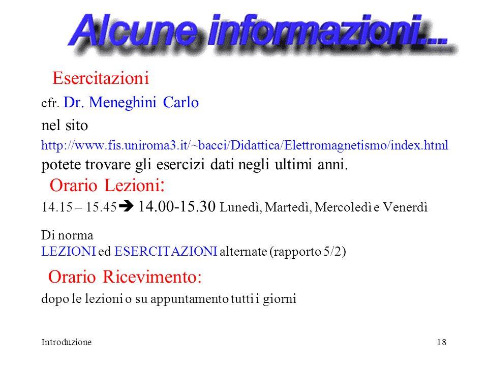 Esercitazioni cfr. Dr. Meneghini Carlo nel sito http://www. fis