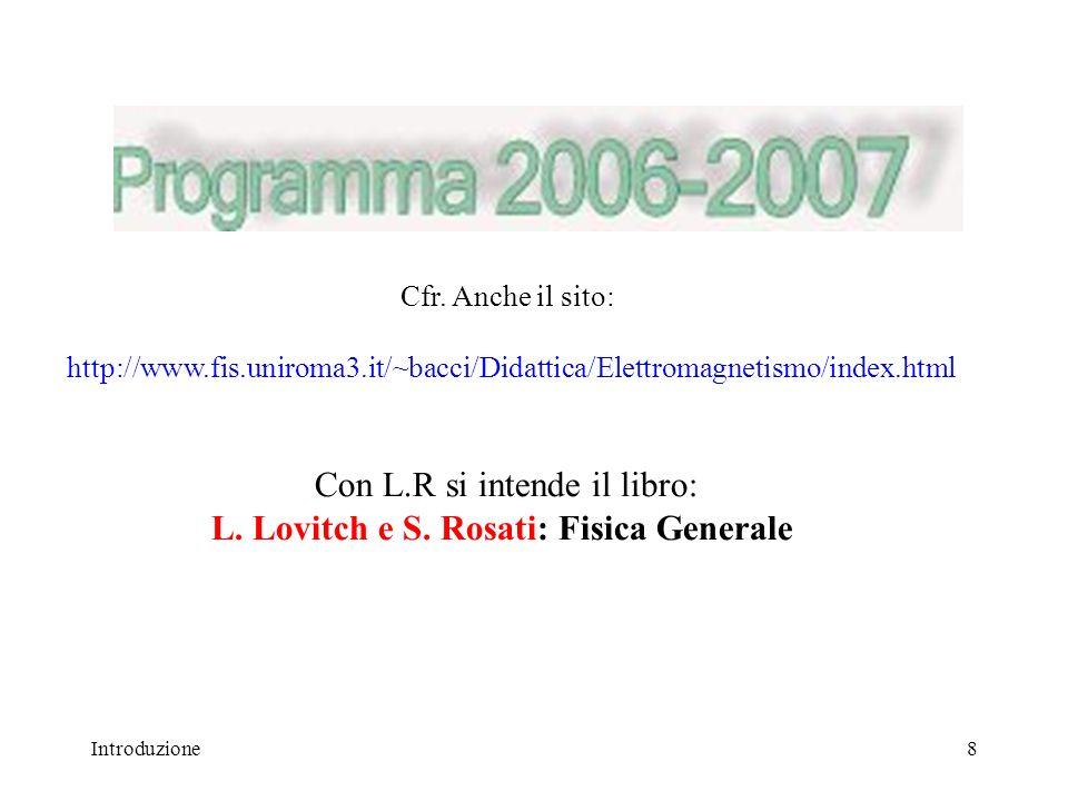 Con L.R si intende il libro: L. Lovitch e S. Rosati: Fisica Generale