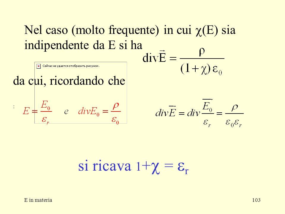 Nel caso (molto frequente) in cui c(E) sia indipendente da E si ha