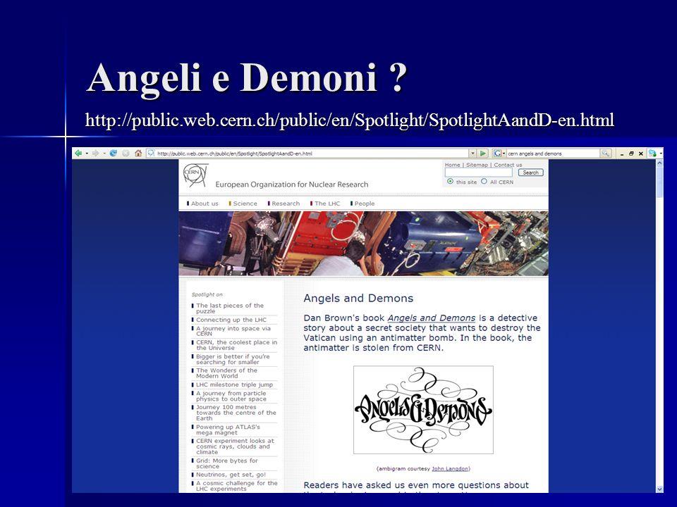 Angeli e Demoni http://public.web.cern.ch/public/en/Spotlight/SpotlightAandD-en.html