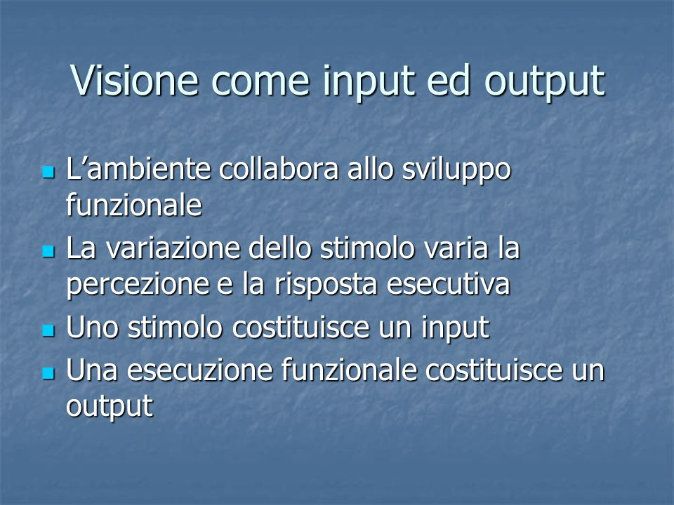 Visione come input ed output