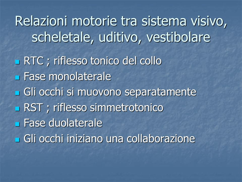 Relazioni motorie tra sistema visivo, scheletale, uditivo, vestibolare