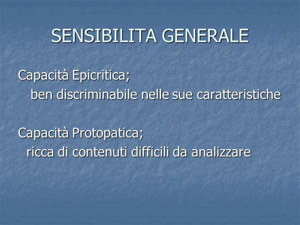 SENSIBILITA GENERALE Capacità Epicritica;