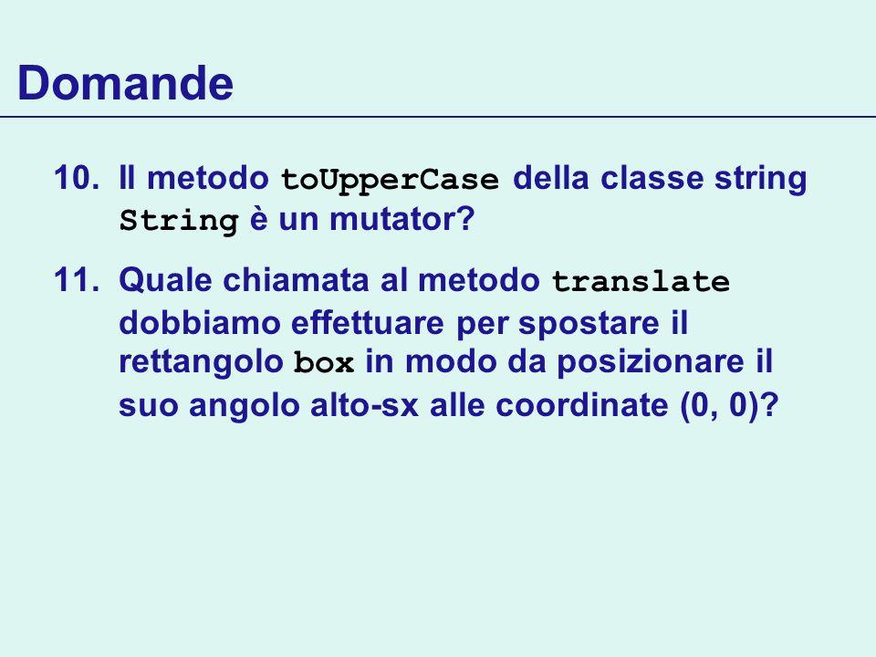 Domande Il metodo toUpperCase della classe string String è un mutator