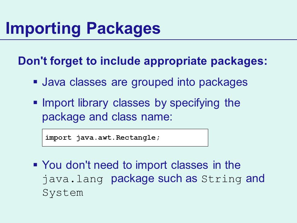 Importing Packages Don t forget to include appropriate packages: