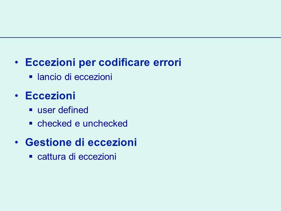 Eccezioni per codificare errori Eccezioni