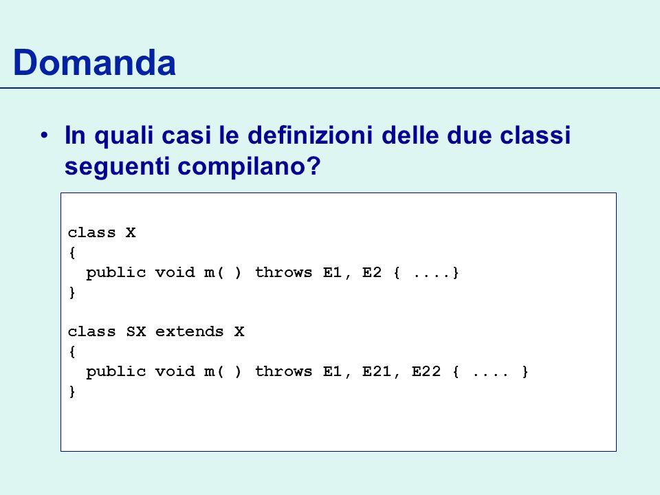 Domanda In quali casi le definizioni delle due classi seguenti compilano class X. { public void m( ) throws E1, E2 { ....}