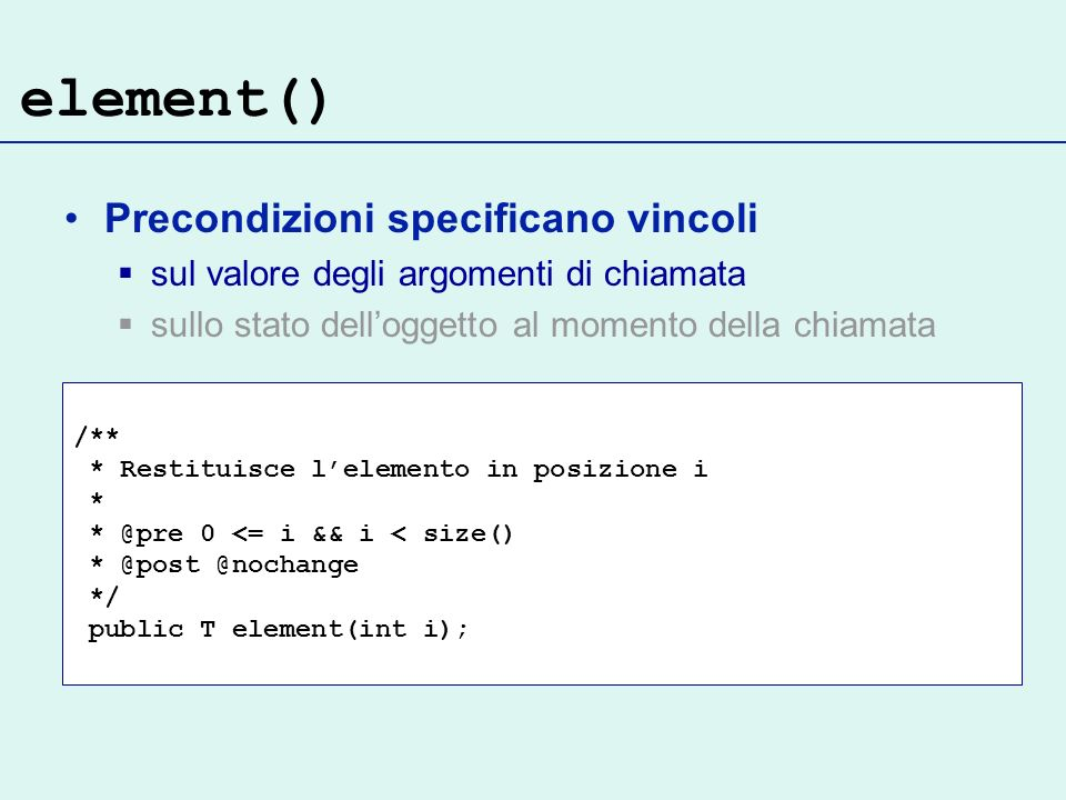 element() Precondizioni specificano vincoli