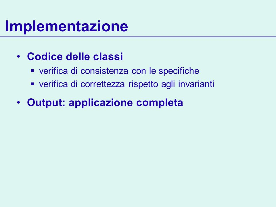 Implementazione Codice delle classi Output: applicazione completa
