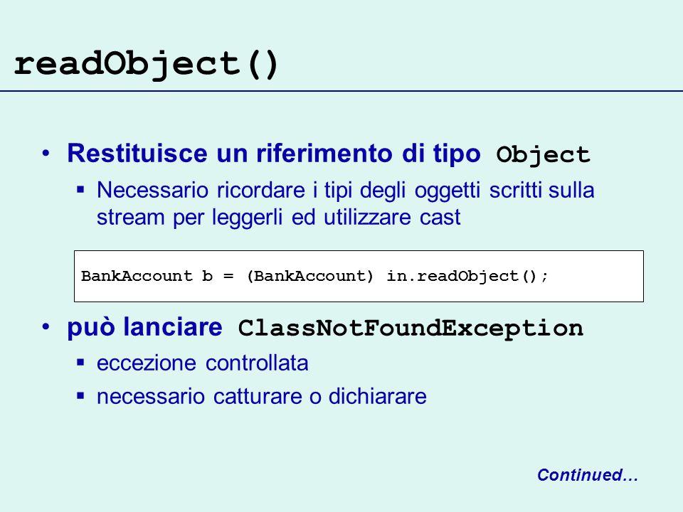 readObject() Restituisce un riferimento di tipo Object