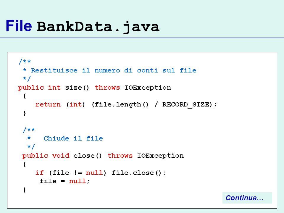File BankData.java /** * Restituisce il numero di conti sul file */