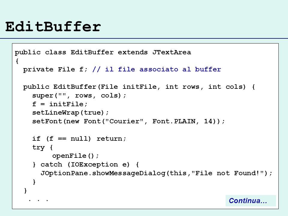 EditBuffer public class EditBuffer extends JTextArea {