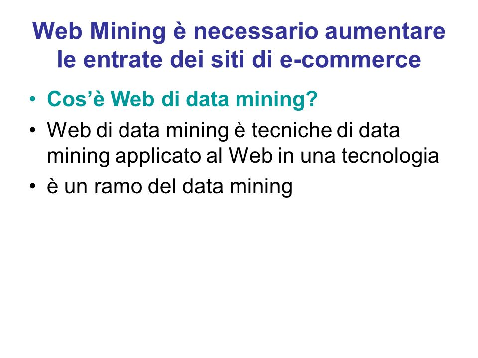 Web Mining è necessario aumentare le entrate dei siti di e-commerce