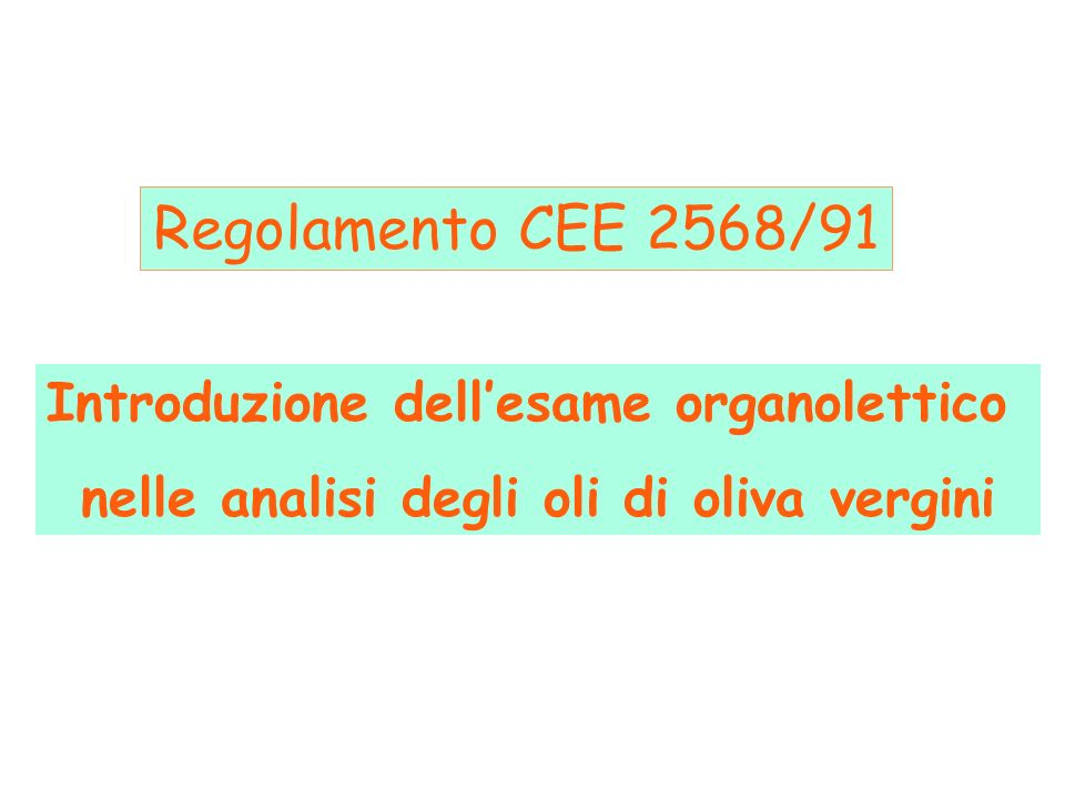 Regolamento CEE 2568/91 Introduzione dell'esame organolettico