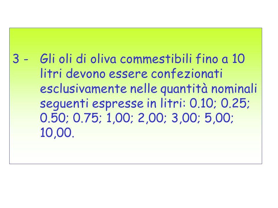 3 -. Gli oli di oliva commestibili fino a 10