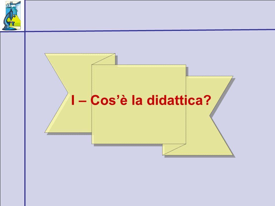 I – Cos'è la didattica