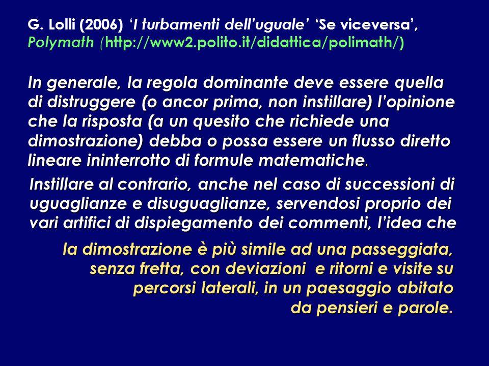 G. Lolli (2006) 'I turbamenti dell'uguale' 'Se viceversa', Polymath (http://www2.polito.it/didattica/polimath/)