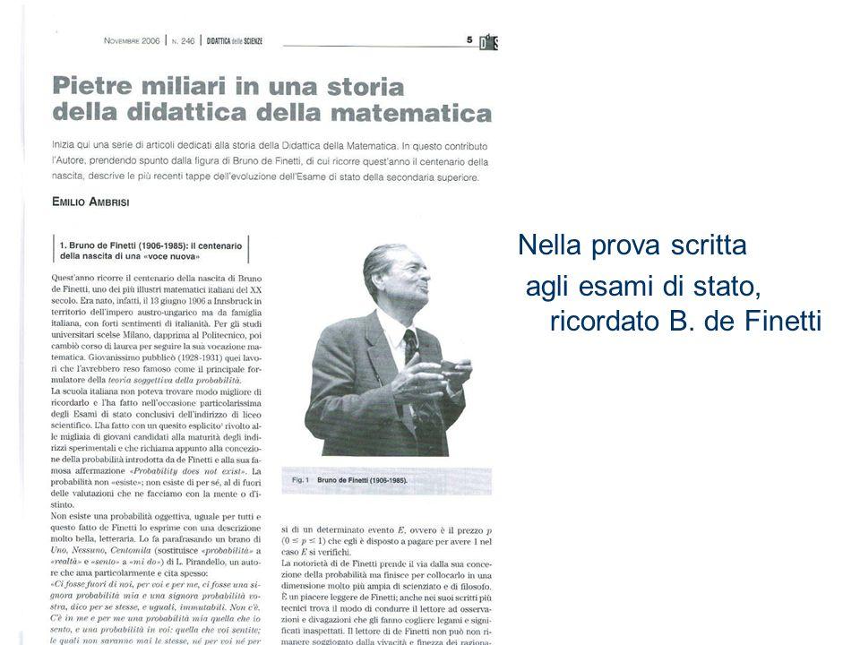 Nella prova scritta agli esami di stato, ricordato B. de Finetti