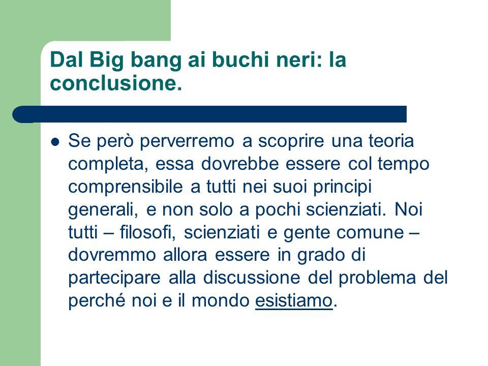 Dal Big bang ai buchi neri: la conclusione.