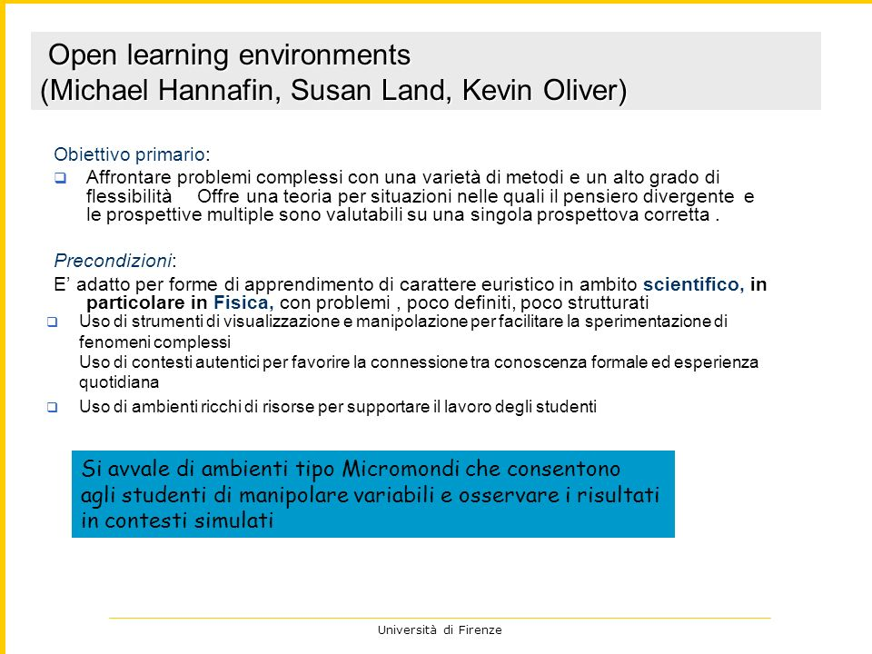 2 Open learning environments (Michael Hannafin, Susan Land, Kevin Oliver) Obiettivo primario: