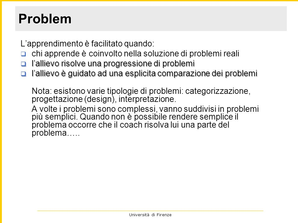 Problem L'apprendimento è facilitato quando: