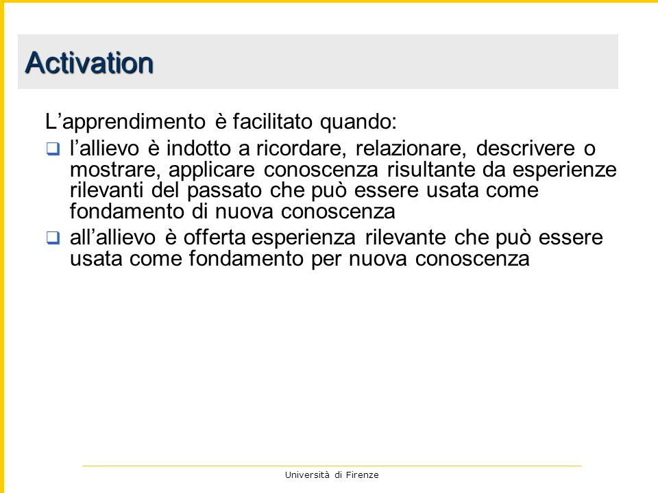 Activation L'apprendimento è facilitato quando: