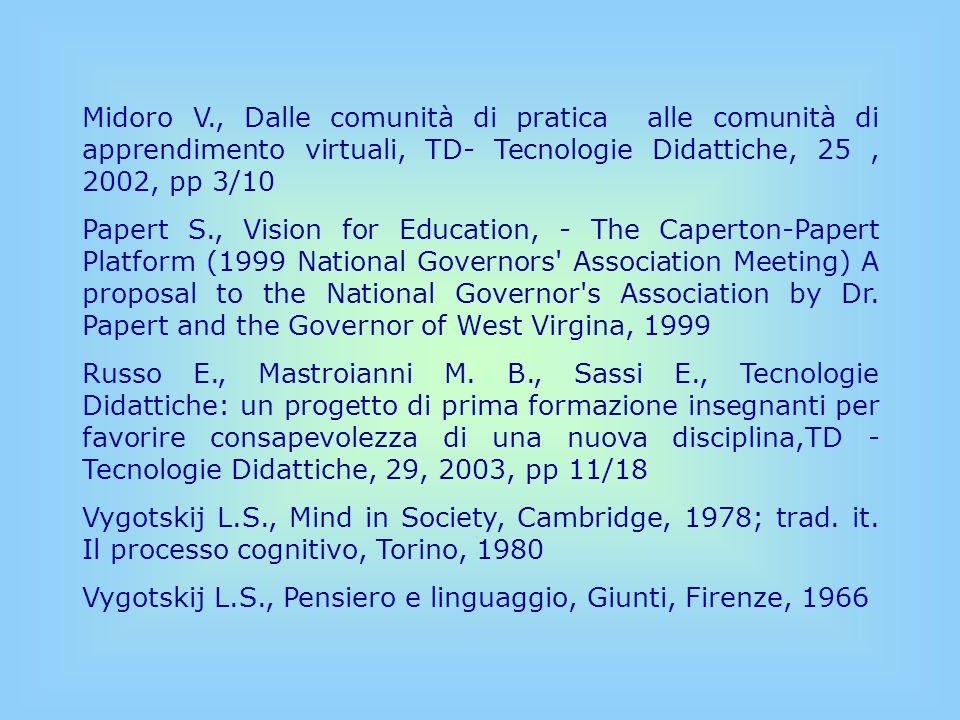 Midoro V., Dalle comunità di pratica alle comunità di apprendimento virtuali, TD- Tecnologie Didattiche, 25 , 2002, pp 3/10