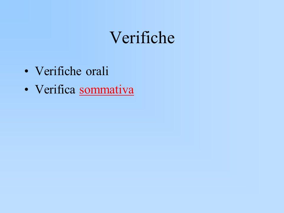 Verifiche Verifiche orali Verifica sommativa