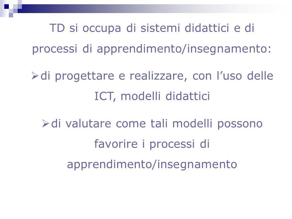 di progettare e realizzare, con l'uso delle ICT, modelli didattici