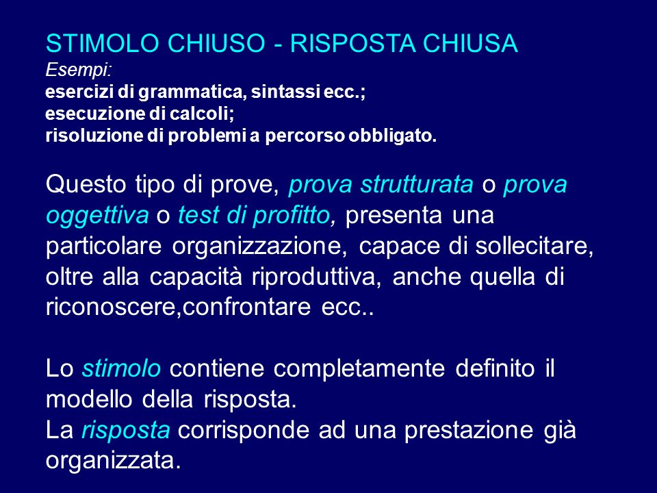 STIMOLO CHIUSO - RISPOSTA CHIUSA