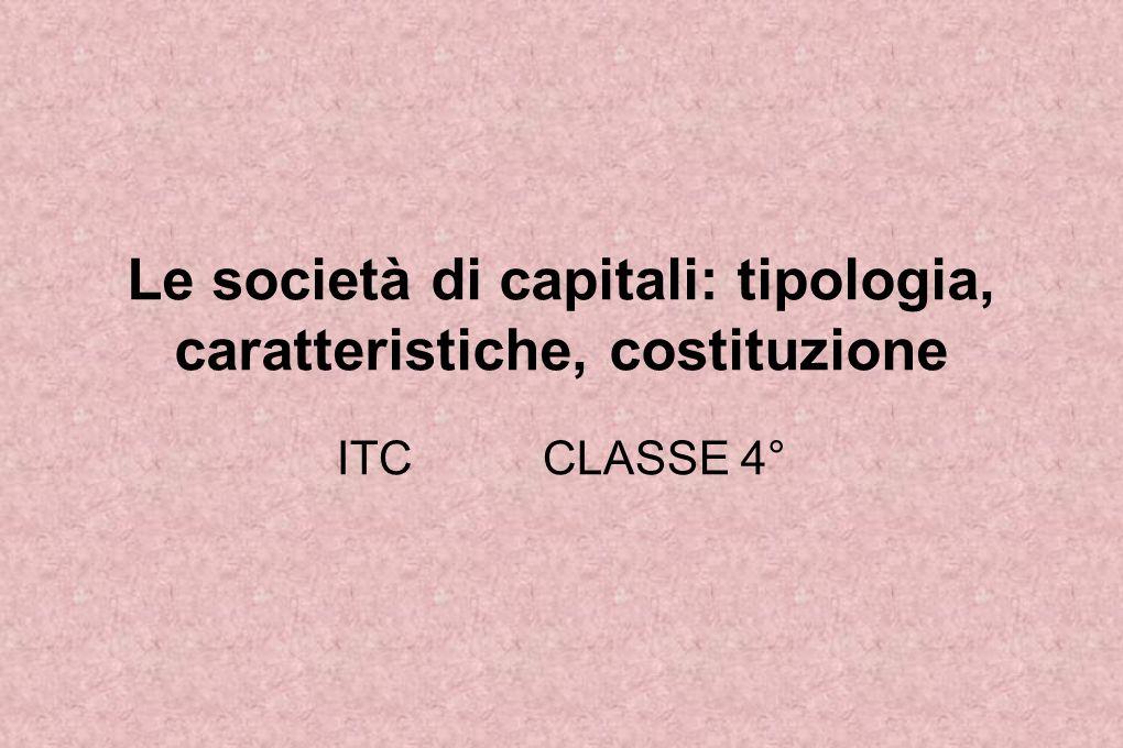 Le società di capitali: tipologia, caratteristiche, costituzione