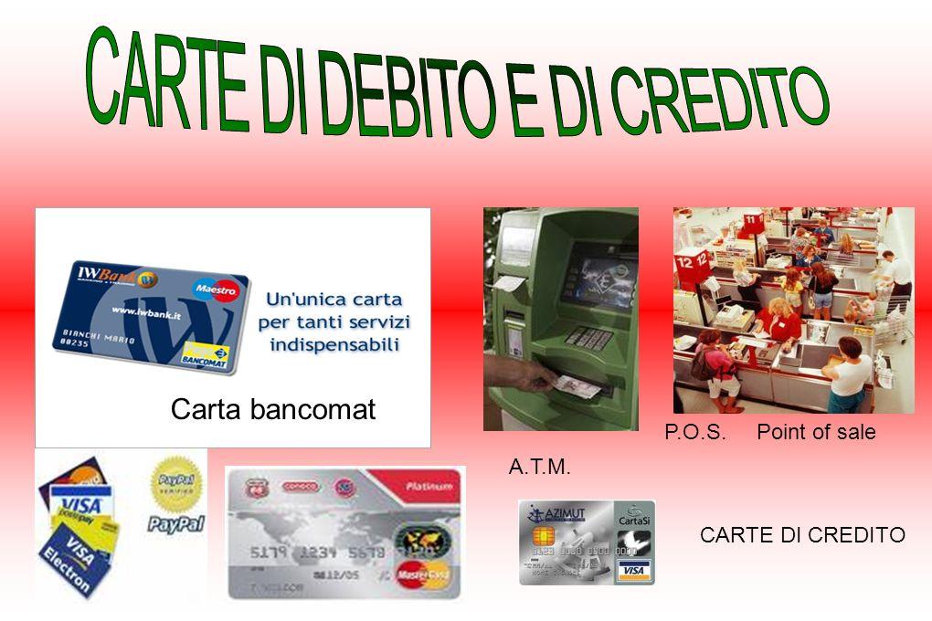 CARTE DI DEBITO E DI CREDITO