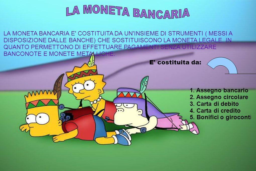 LA MONETA BANCARIA LA MONETA BANCARIA E COSTITUITA DA UN INSIEME DI STRUMENTI ( MESSI A.