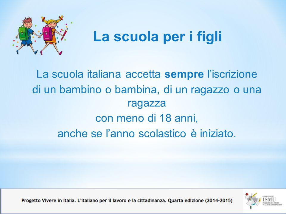 La scuola per i figli La scuola italiana accetta sempre l'iscrizione