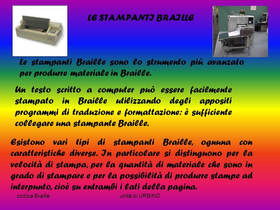 LE STAMPANTI BRAILLE Le stampanti Braille sono lo strumento più avanzato per produrre materiale in Braille.