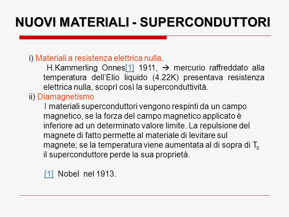 NUOVI MATERIALI - SUPERCONDUTTORI