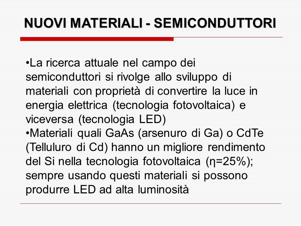NUOVI MATERIALI - SEMICONDUTTORI