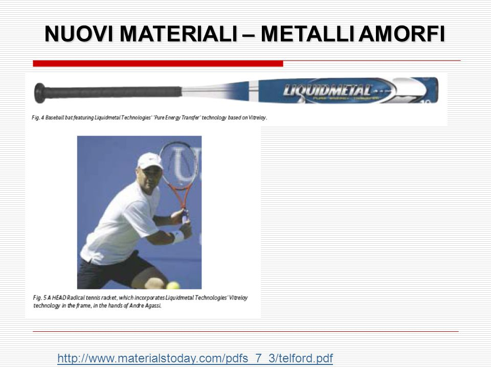 NUOVI MATERIALI – METALLI AMORFI