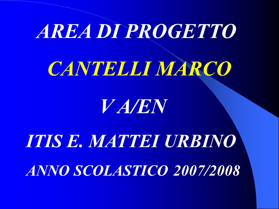 AREA DI PROGETTO CANTELLI MARCO V A/EN ITIS E. MATTEI URBINO